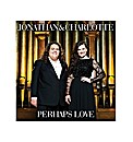 Jonathon and Charlotte- Perhaps Love CD